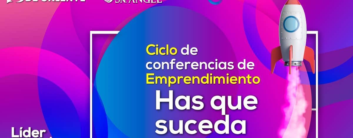 Ciclo de conferencias de Emprendimiento Has que suceda